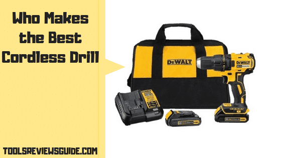 who makes the best cordless drill